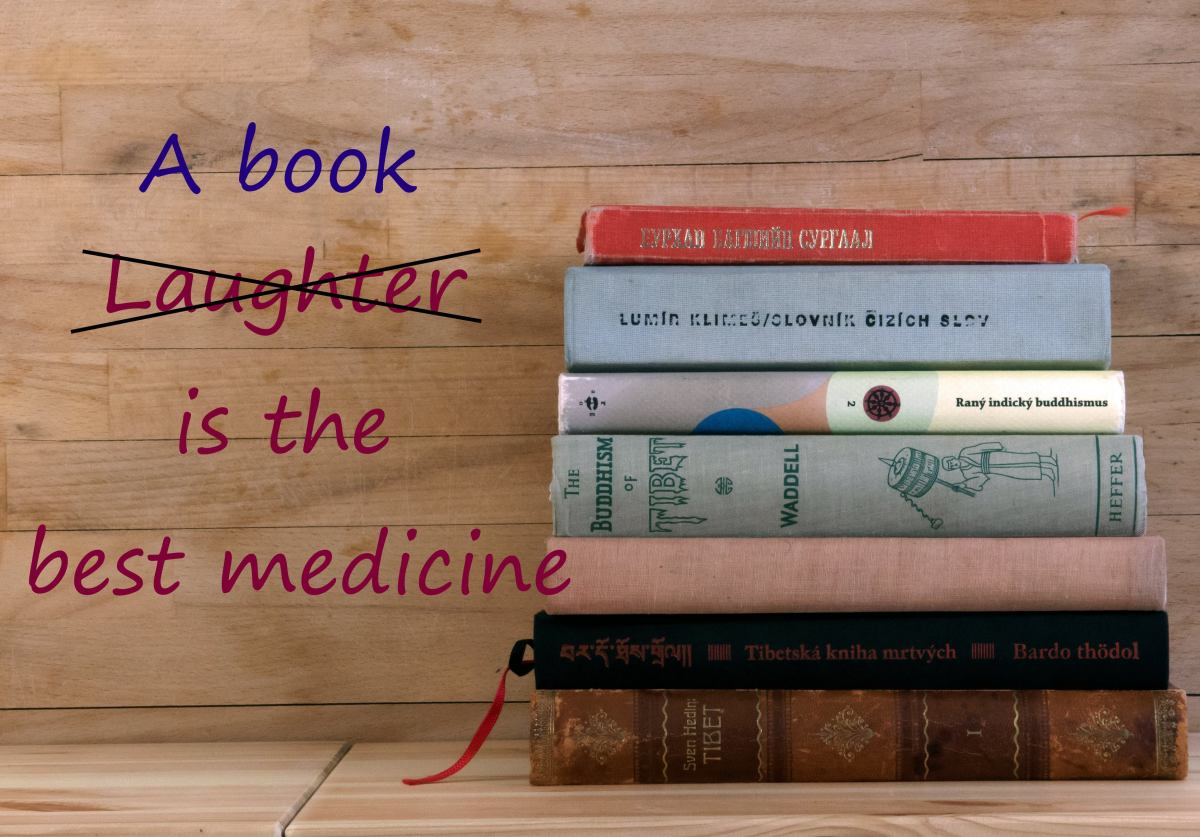 Forget Laughter, Books Are the Best Medicine.