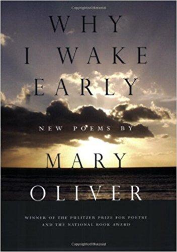 why i wake early mary oliver.jpg