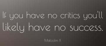 if-you-have-no-critics-malcolm-x.jpg