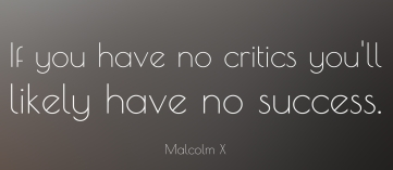 if-you-have-no-critics-malcolm-x.jpg